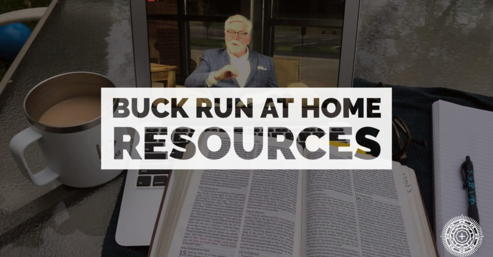 Click for weekly equipping resources and information on Buck Run's virtual events.